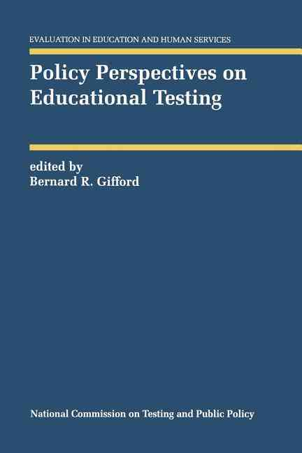 Policy Perspectives on Educational Testing By Gifford, Bernard R. (EDT)